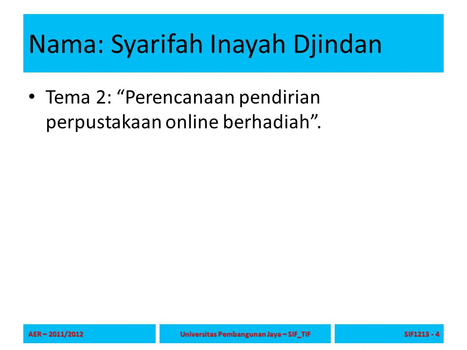 Nama: Syarifah Inayah Djindan Tema 2: Perencanaan pendirian perpustakaan online berhadiah .