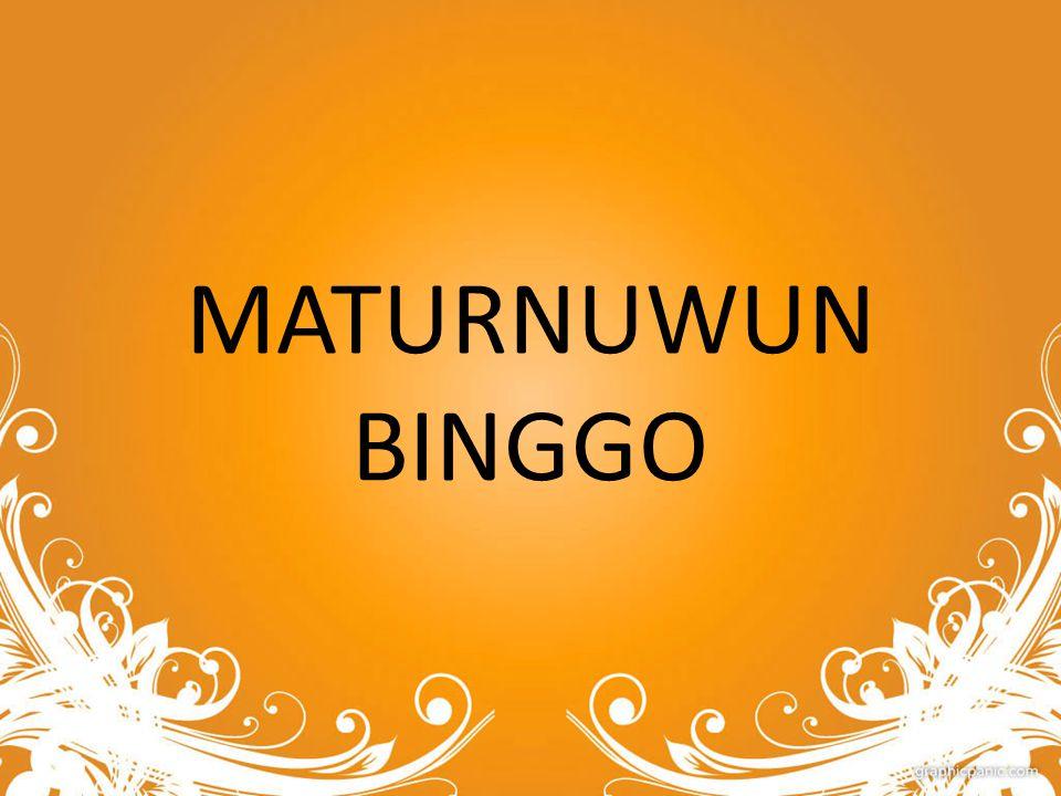 MATURNUWUN BINGGO