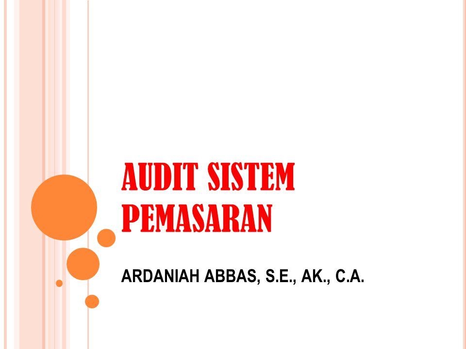 AUDIT SISTEM PEMASARAN ARDANIAH ABBAS, S.E., AK., C.A.