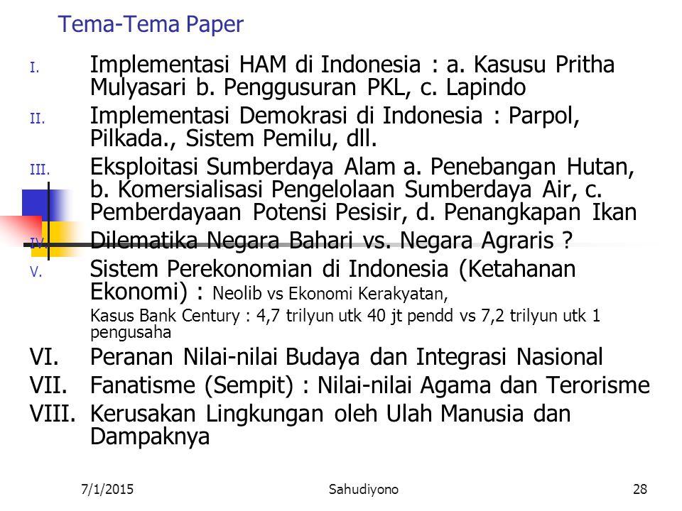 7/1/2015Sahudiyono27 Bahan Diskusi Hal-hal berikut dapatkah menjadi 'IN' nya Indonesia? 1. Batik 2. Komodo 3. Reog Ponorogo 4. Wayang Kulit 5. Angklun