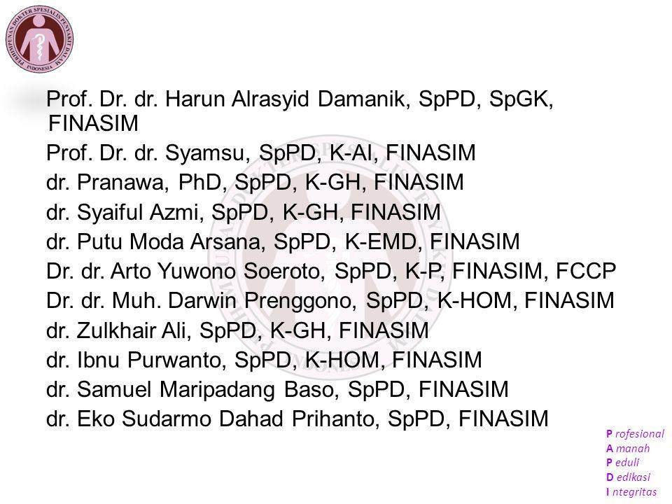 P rofesional A manah P eduli D edikasi I ntegritas Prof. Dr. dr. Harun Alrasyid Damanik, SpPD, SpGK, FINASIM Prof. Dr. dr. Syamsu, SpPD, K-AI, FINASIM