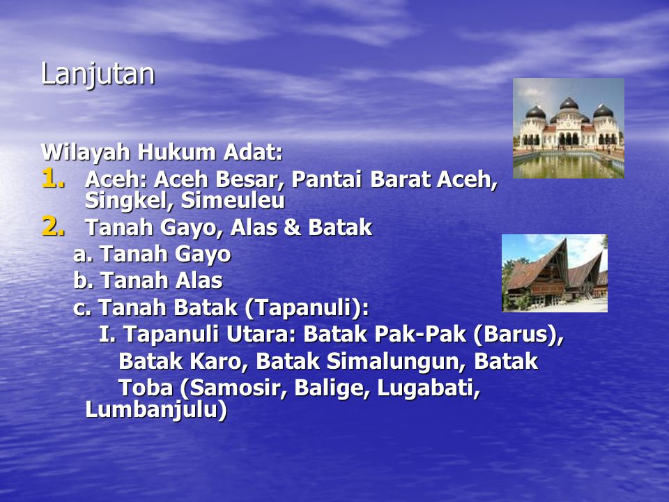 Lanjutan Wilayah Hukum Adat: 1.Aceh: Aceh Besar, Pantai Barat Aceh, Singkel, Simeuleu 2.