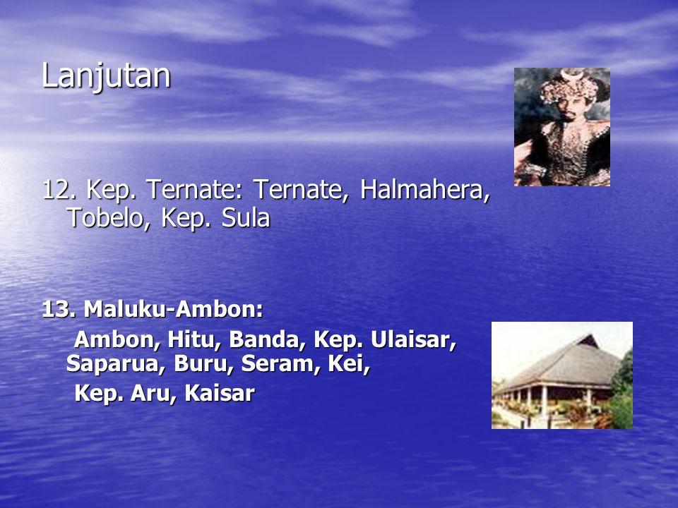 Lanjutan 12.Kep. Ternate: Ternate, Halmahera, Tobelo, Kep.