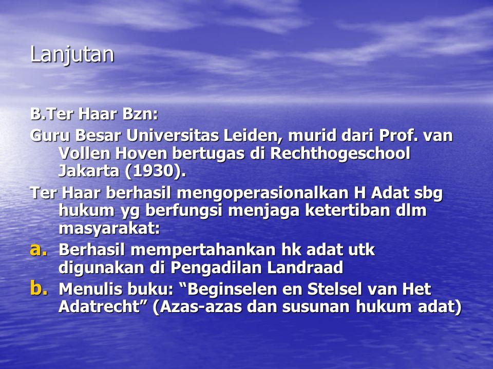 Lanjutan B.Ter Haar Bzn: Guru Besar Universitas Leiden, murid dari Prof.