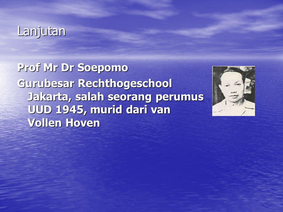 Lanjutan Prof Mr Dr Soepomo Gurubesar Rechthogeschool Jakarta, salah seorang perumus UUD 1945, murid dari van Vollen Hoven