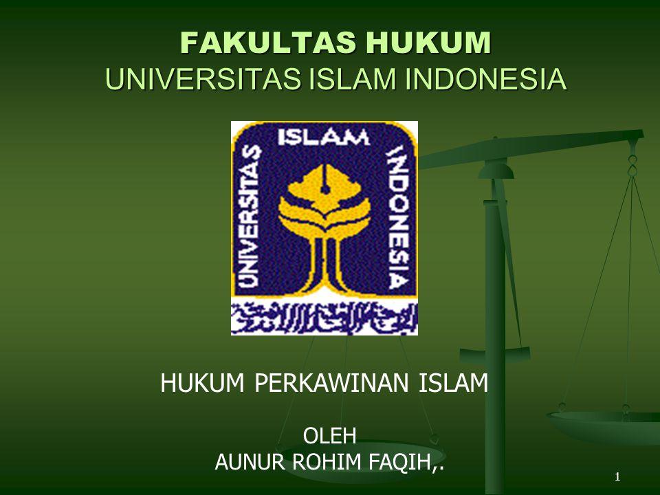 1 FAKULTAS HUKUM UNIVERSITAS ISLAM INDONESIA HUKUM PERKAWINAN ISLAM OLEH AUNUR ROHIM FAQIH,.