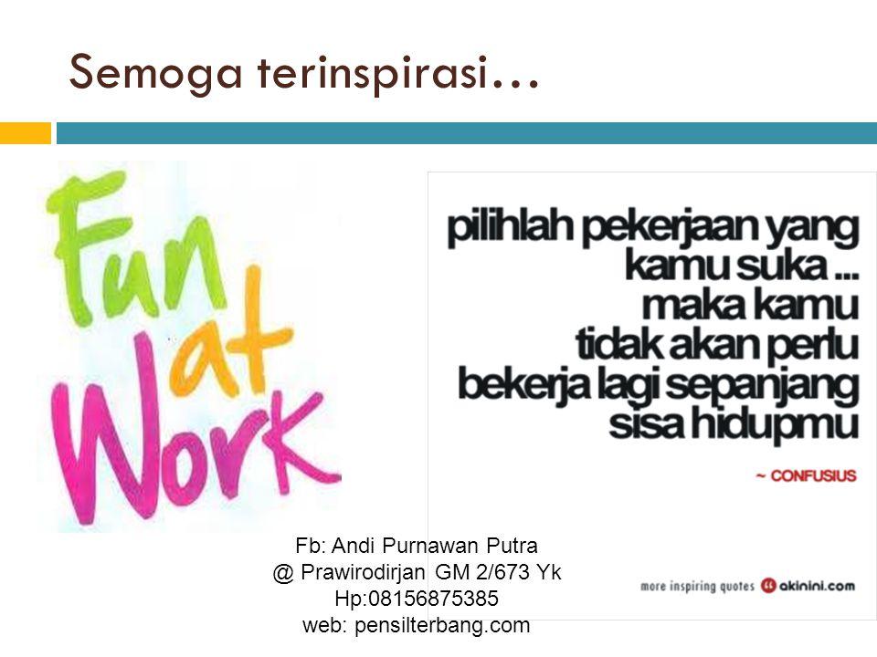 Semoga terinspirasi… Fb: Andi Purnawan Putra @ Prawirodirjan GM 2/673 Yk Hp:08156875385 web: pensilterbang.com