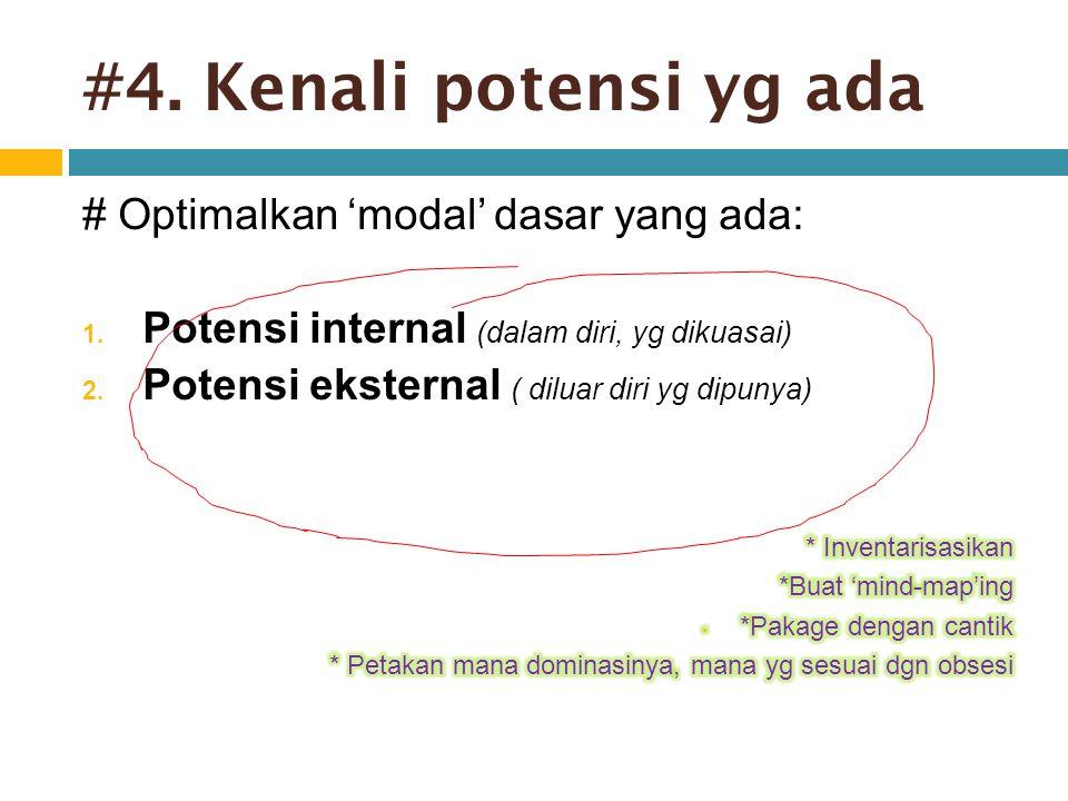 #4. Kenali potensi yg ada