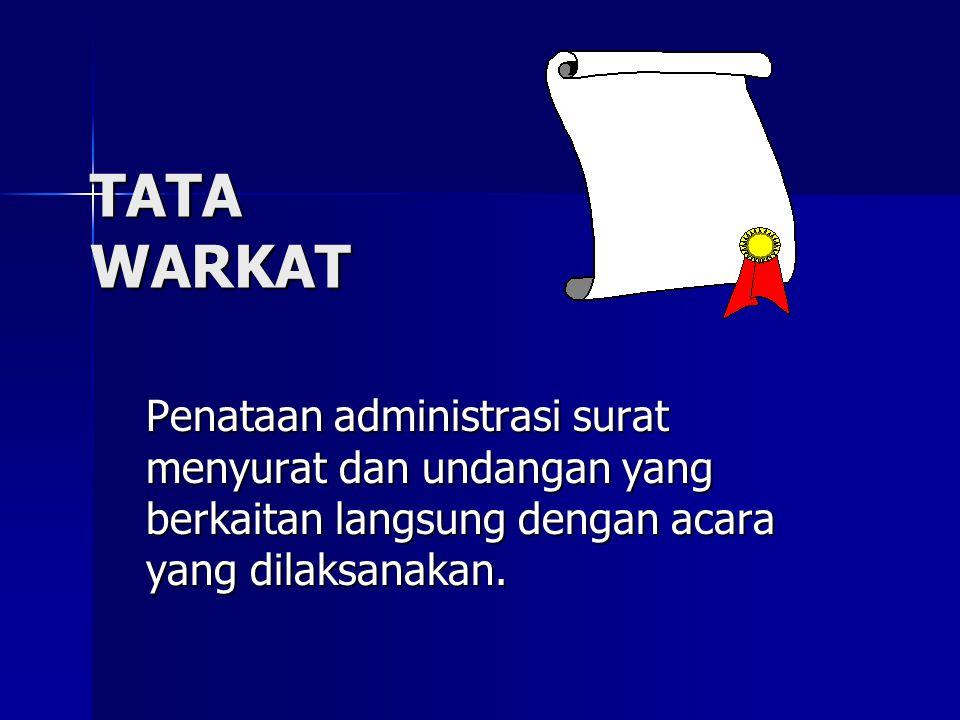 TATA BUSANA Menetapkan pakaian yang harus dikenakan pada suatu kegiatan protokoler baik oleh para pejabat / undangan maupun petugas pelaksana kegiatan