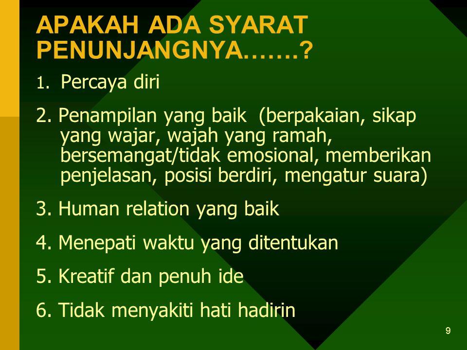 8 APA SAJA SYARAT TEKNIS PA/MC…….? Menguasai acara dengan baik Menguasai bahasa dengan baik Artikulasi harus baik Logat Bahasa Indonesia Susunan kata