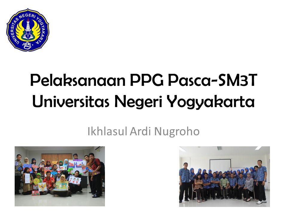 Pelaksanaan PPG Pasca-SM3T Universitas Negeri Yogyakarta Ikhlasul Ardi Nugroho
