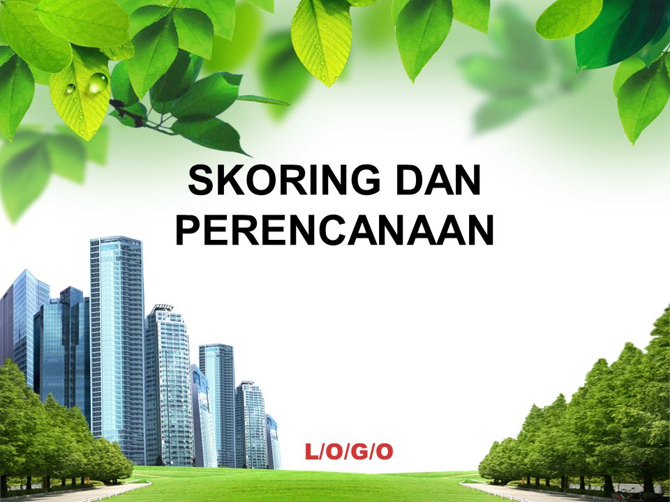L/O/G/O SKORING DAN PERENCANAAN
