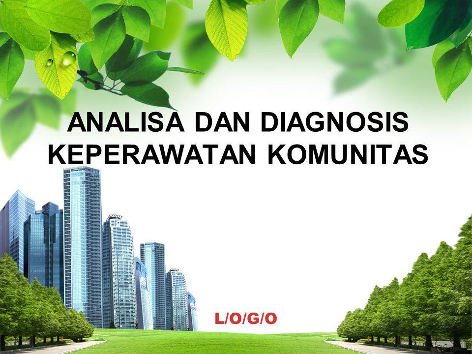 L/O/G/O ANALISA DAN DIAGNOSIS KEPERAWATAN KOMUNITAS