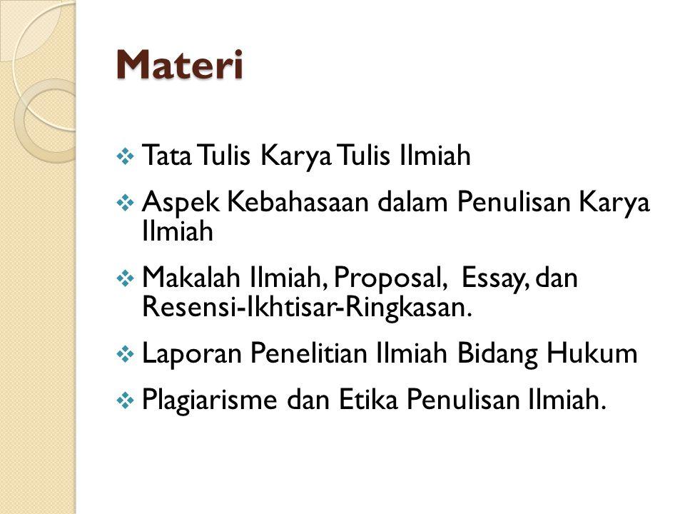 Materi  Tata Tulis Karya Tulis Ilmiah  Aspek Kebahasaan dalam Penulisan Karya Ilmiah  Makalah Ilmiah, Proposal, Essay, dan Resensi-Ikhtisar-Ringkasan.