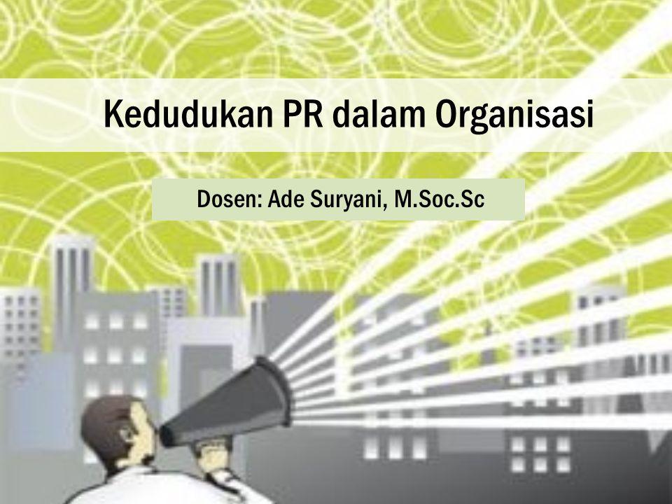 TUJUAN PUBLIC RELATIONS (Kriyantono, 2008) Menciptakan pemahaman (mutual understanding) antara perusahaan dengan publiknya Membangun citra korporat Menjalankan tanggung jawab sosial korporat (CSR) Membentuk opini publik yang favorable Membentuk goodwill dan kerja sama