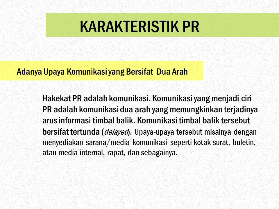 PR adalah suatu kerja manajemen atau fungsi manajemen.