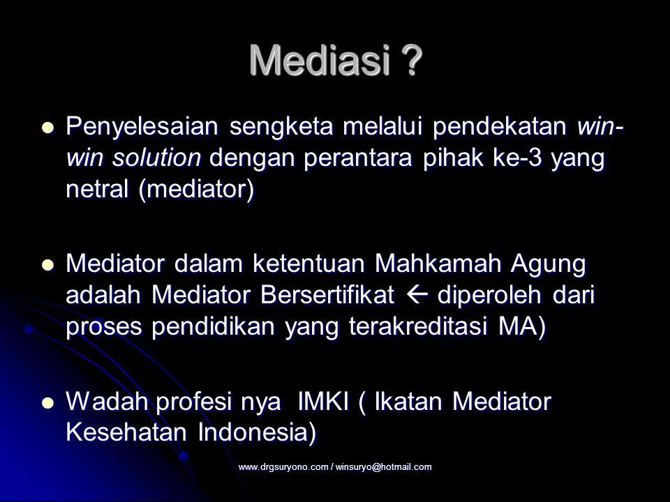 Mediasi ? Penyelesaian sengketa melalui pendekatan win- win solution dengan perantara pihak ke-3 yang netral (mediator) Penyelesaian sengketa melalui