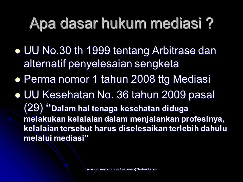 Apa dasar hukum mediasi ? UU No.30 th 1999 tentang Arbitrase dan alternatif penyelesaian sengketa UU No.30 th 1999 tentang Arbitrase dan alternatif pe