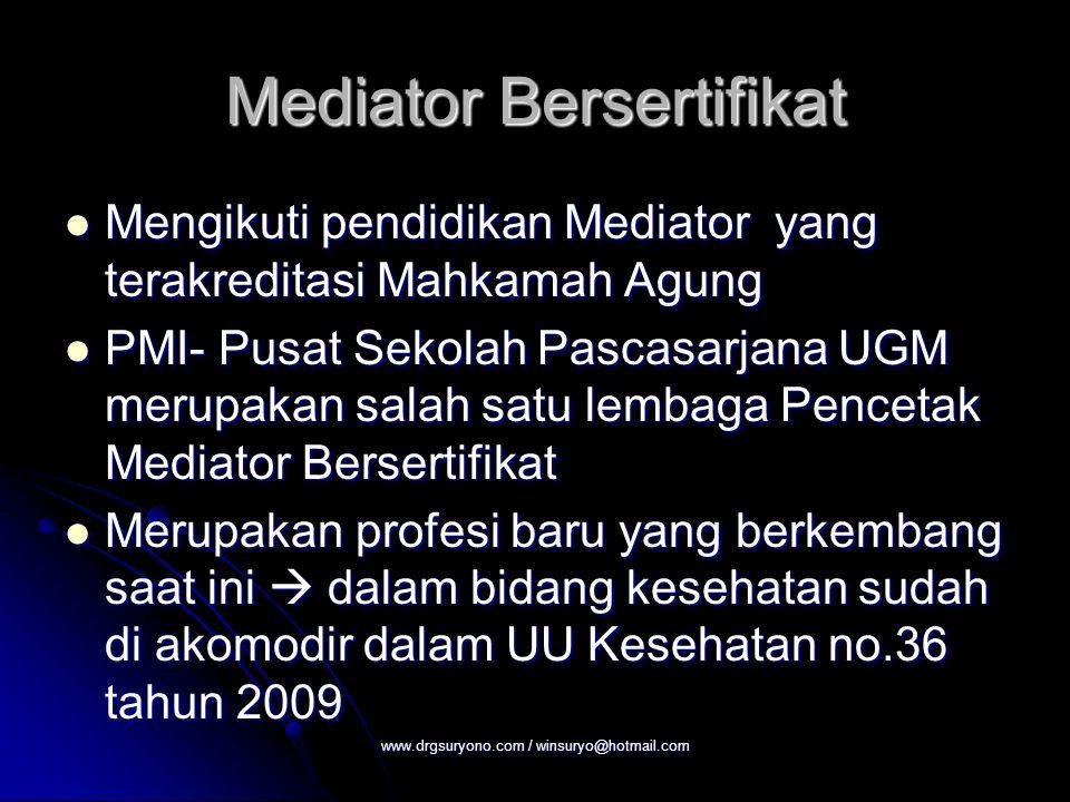 Mediator Bersertifikat Mengikuti pendidikan Mediator yang terakreditasi Mahkamah Agung Mengikuti pendidikan Mediator yang terakreditasi Mahkamah Agung
