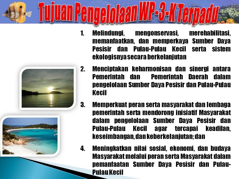 1.Melindungi, mengonservasi, merehabilitasi, memanfaatkan, dan memperkaya Sumber Daya Pesisir dan Pulau-Pulau Kecil serta sistem ekologisnya secara be