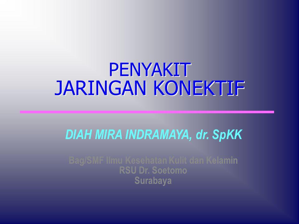 PENYAKIT JARINGAN KONEKTIF DIAH MIRA INDRAMAYA, dr.