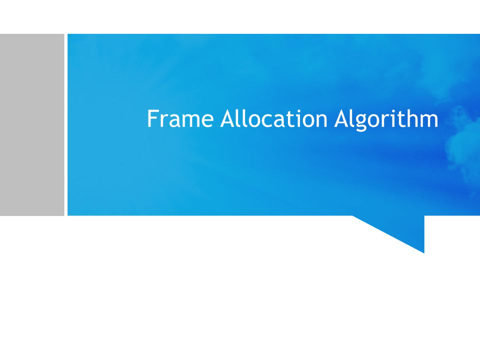 Frame Allocation Algorithm