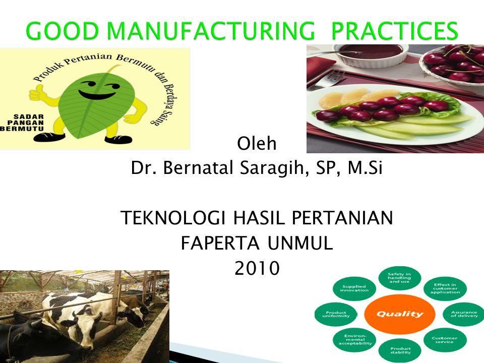 Oleh Dr. Bernatal Saragih, SP, M.Si TEKNOLOGI HASIL PERTANIAN FAPERTA UNMUL 2010