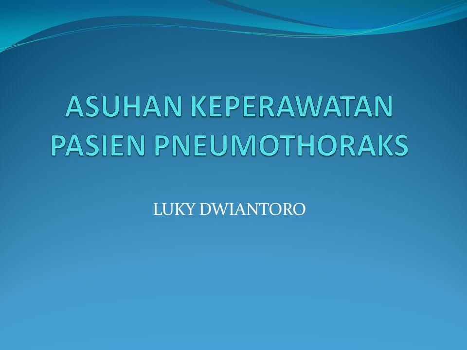 Pengertian Pneumotoraks adalah adanya udara di dalam rongga pleural antara pleura parietal dan viseral.