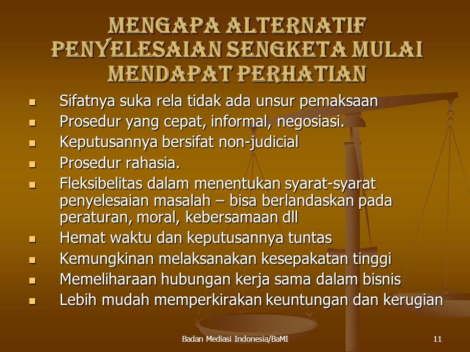 12 LATAR BELAKANG PEMIKIRAN PERLUNYA MEDIASI DI INDONESIA 1Penyelesaian sengketa melalui litigasi pada umumnya adalah lambat dan berlarut-larut menghabiskan segala sumber daya, waktu dan pikiran 2Proses pemeriksaan bersifat sangat formal dan teknis 3Biaya perkara sangat mahal.