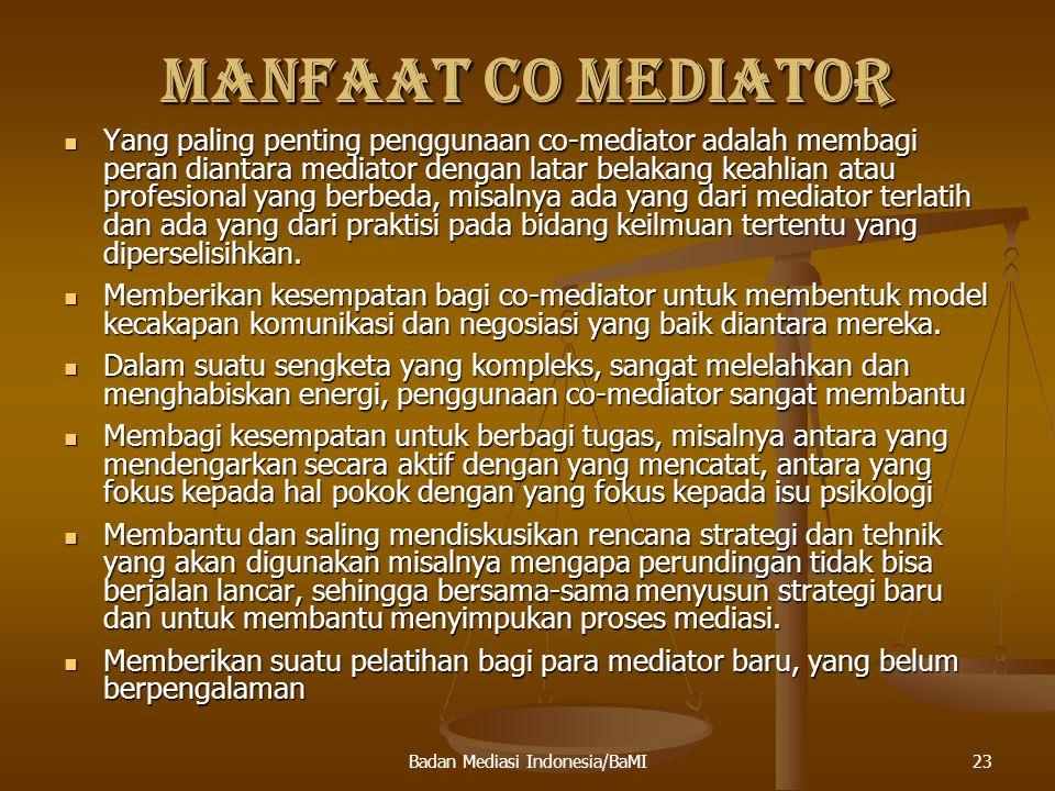24 KELEMAHAN CO MEDIATOR Perlu koordinasi antar mediator.