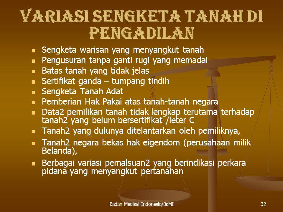 Badan Mediasi Indonesia (BaMI) DAMPAK SOSIAL DARI KONFLIK TANAH Terjadinya kerenggangan sosial di antara warga masyarakat, termasuk hambatan bagi terciptanya kerja sama di antara mereka.