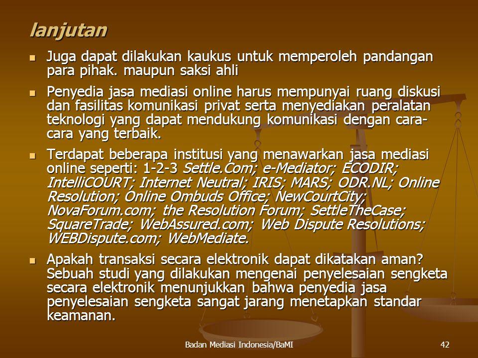 43 MEDIASI DI PENGADILAN PROSES MEDIASI PERMA 01 TAHUN 2008 Badan Mediasi Indonesia/BaMI