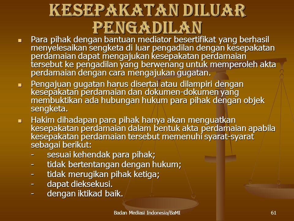 62 FAKTOR2 YANG MEMPENGARUHI KEBERHASILAN MEDIASI DI INDONESIA 1 Sosialisasi -Untuk membentuk suatu permintaan pasar terhadap penyelesaian sengketa melalui mediasi oleh masyarakat.
