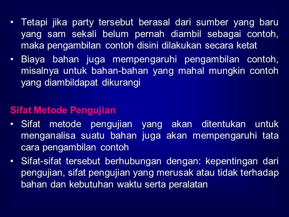 Tetapi jika party tersebut berasal dari sumber yang baru yang sam sekali belum pernah diambil sebagai contoh, maka pengambilan contoh disini dilakukan