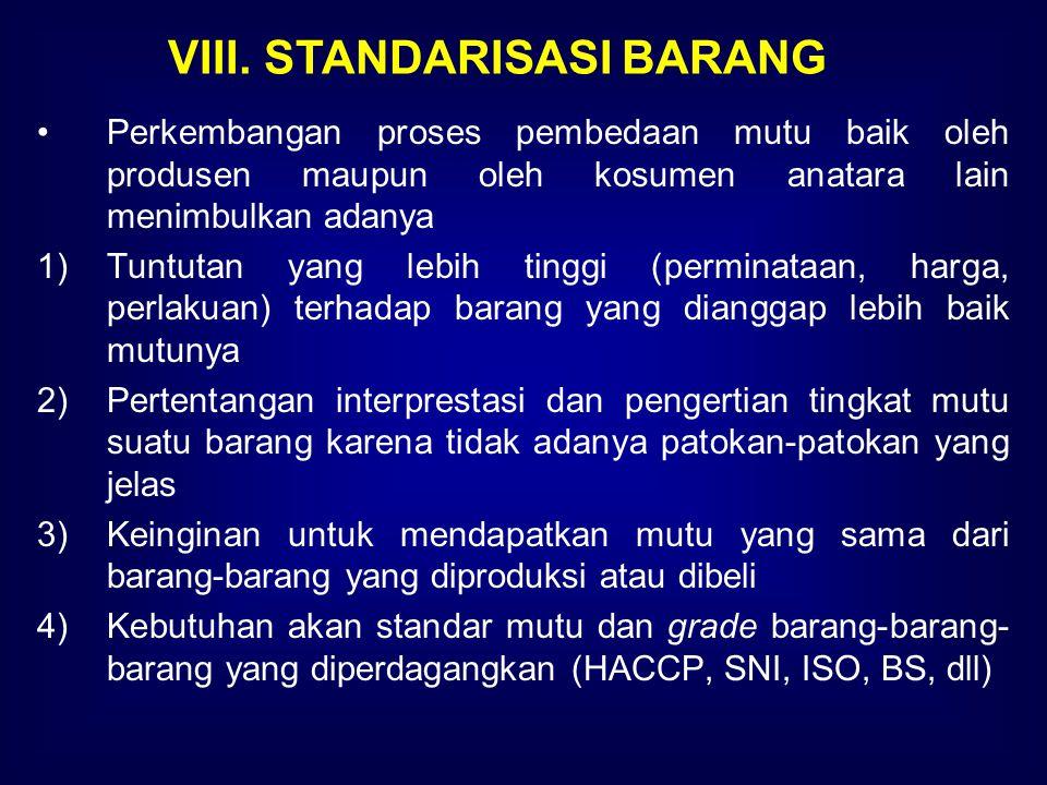 Perkembangan proses pembedaan mutu baik oleh produsen maupun oleh kosumen anatara lain menimbulkan adanya 1)Tuntutan yang lebih tinggi (perminataan, h