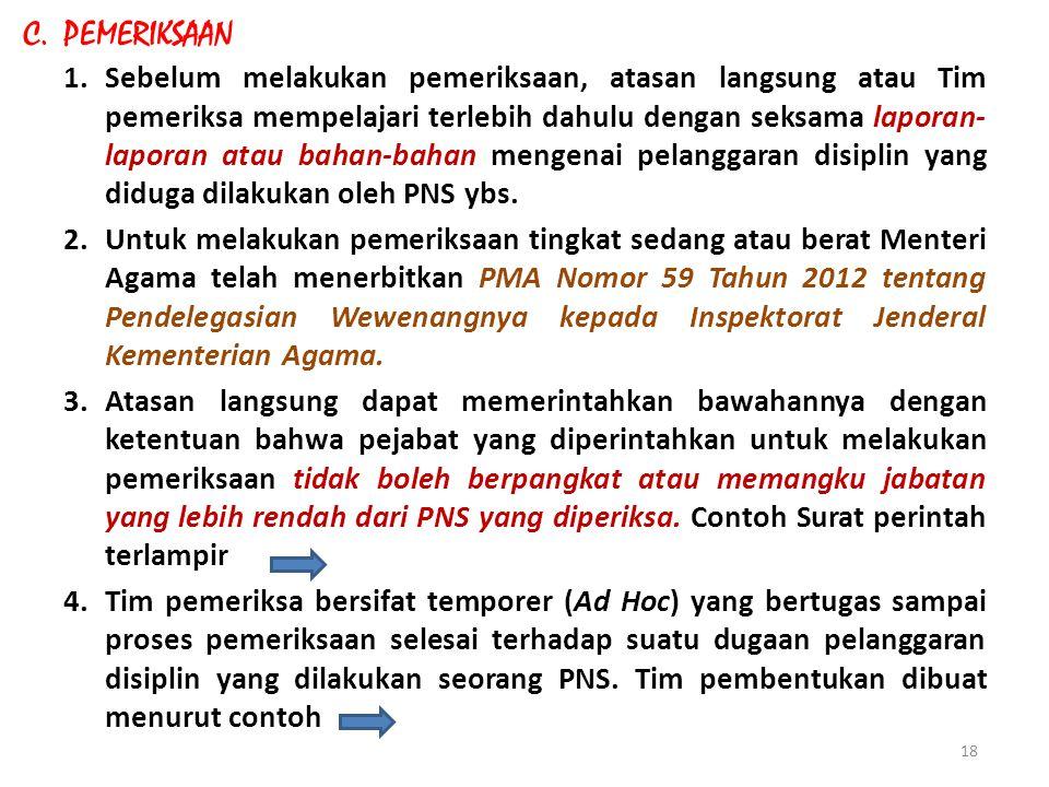 c.Penjatuhan sanksi hukuman disiplin oleh atasan langsung atau laporan kewenangan penjatuhan hukuman disiplin kepada PYBM, diproses oleh atasan langsu