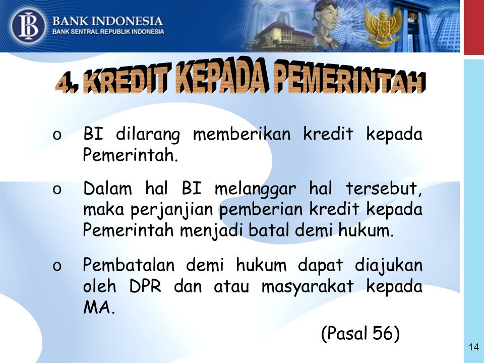 14 o BI dilarang memberikan kredit kepada Pemerintah.