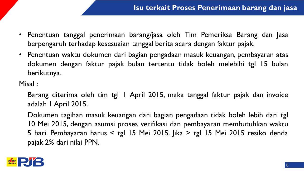 Penentuan tanggal penerimaan barang/jasa oleh Tim Pemeriksa Barang dan Jasa berpengaruh terhadap kesesuaian tanggal berita acara dengan faktur pajak.