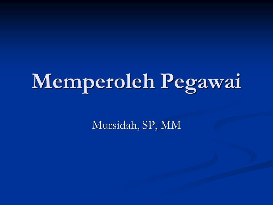 Memperoleh Pegawai Mursidah, SP, MM