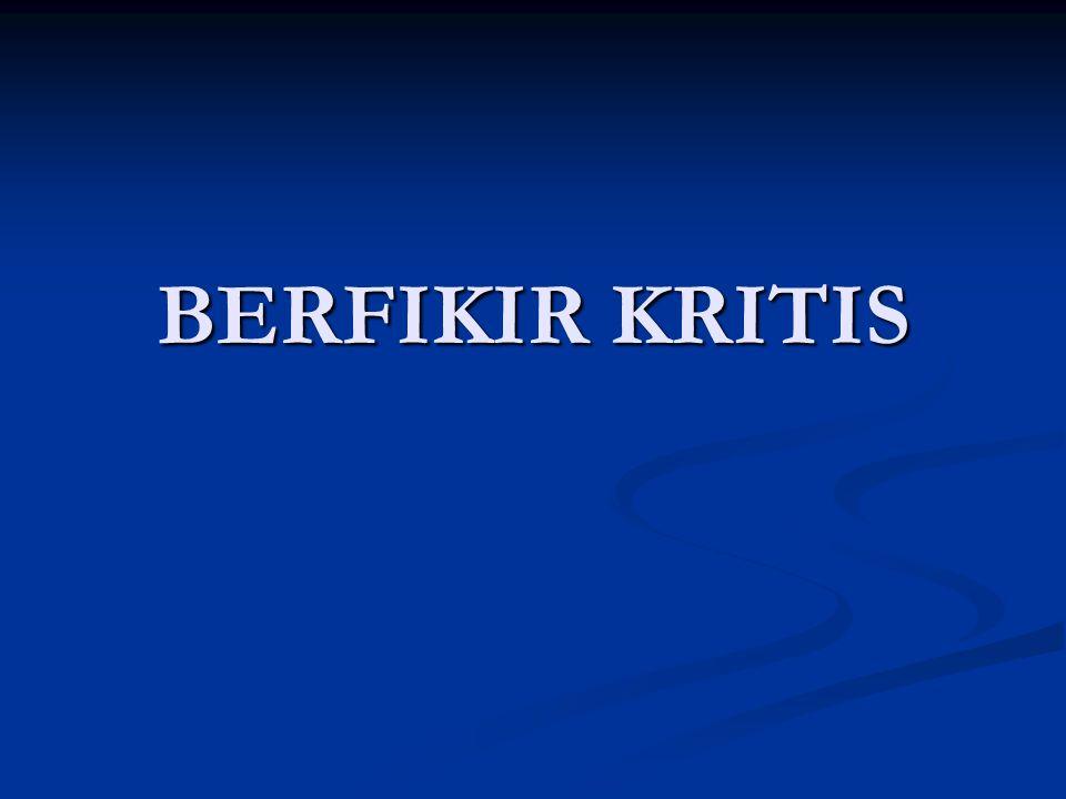 BERFIKIR KRITIS