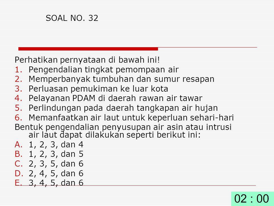 SOAL NO.32 Perhatikan pernyataan di bawah ini.