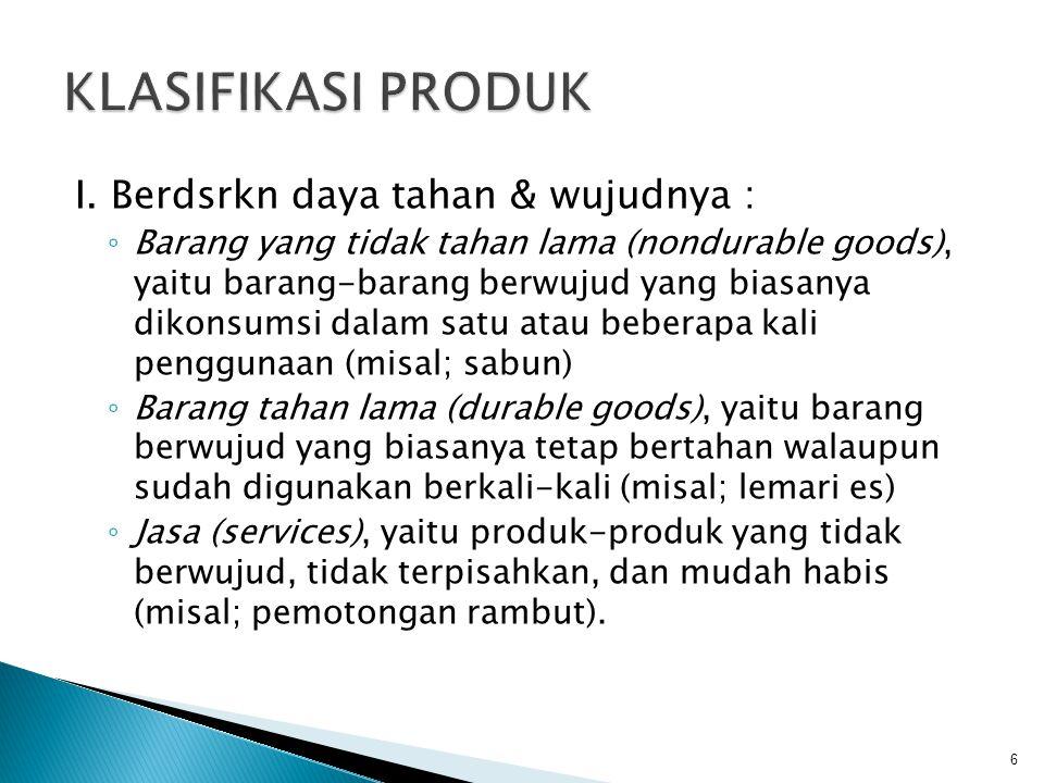  Tujuan : menciptakan lini produk untuk mencakup penjualan kelas atas, menciptakan lini produk yang memudahkan penjualan silang, menciptakan lini produk yang melindungi diri dari gejolak perekonomian.