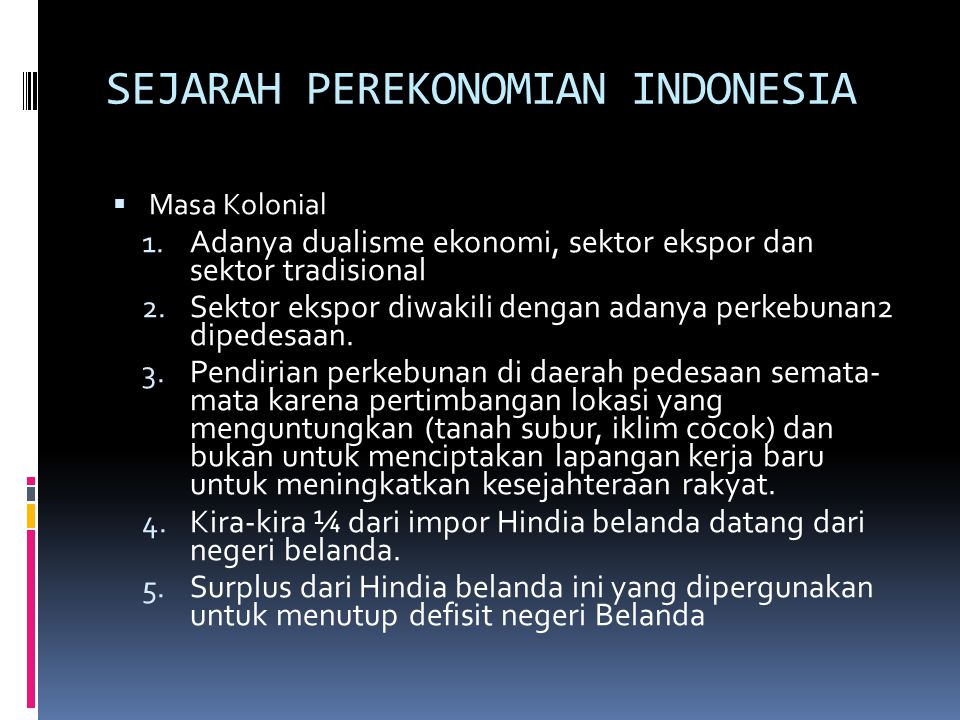 SEJARAH PEREKONOMIAN INDONESIA  Masa Kolonial 1.