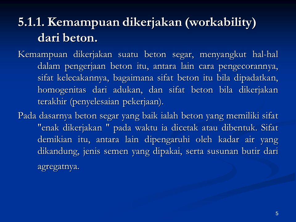 6 Cara rancangan berikut ini, adalah rancangan untuk beton normal dengan semen portland Type I dan II, dengan bahan-bahan yang ada di Indonesia.