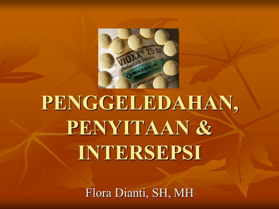 PENGGELEDAHAN, PENYITAAN & INTERSEPSI Flora Dianti, SH, MH