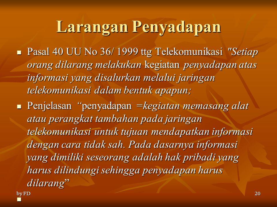 Larangan Penyadapan Pasal 40 UU No 36/ 1999 ttg Telekomunikasi