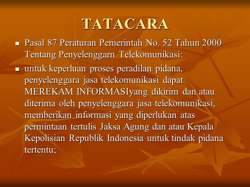 TATACARA Pasal 87 Peraturan Pemerintah No. 52 Tahun 2000 Tentang Penyelenggarn Telekomunikasi: Pasal 87 Peraturan Pemerintah No. 52 Tahun 2000 Tentang