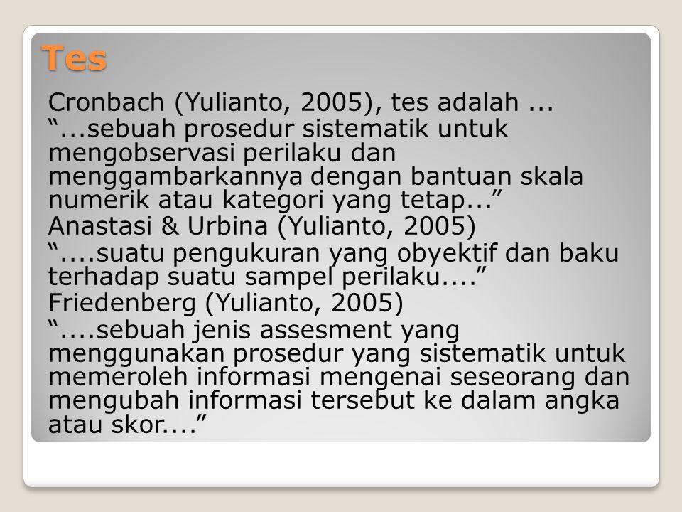 """Tes Cronbach (Yulianto, 2005), tes adalah... """"...sebuah prosedur sistematik untuk mengobservasi perilaku dan menggambarkannya dengan bantuan skala num"""