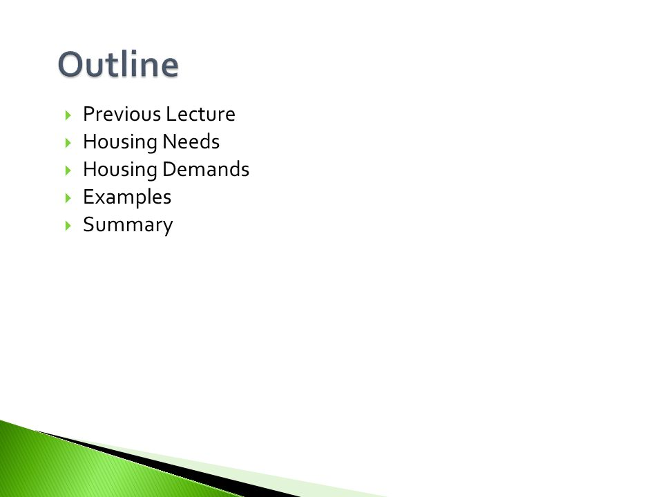  Previous Lecture  Housing Needs  Housing Demands  Examples  Summary 3