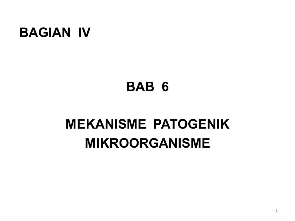 BAGIAN IV BAB 6 MEKANISME PATOGENIK MIKROORGANISME 1